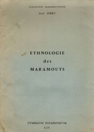 Ethnologie des Maramouts. Jean Ferry