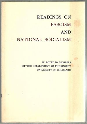 Readings on Fascism and National Socialism; Selected by Members of the Department of Philosopy...