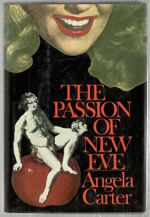 Passion of the New Eve. Angela Carter.