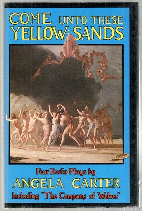 Come Unto These Yellow Sands. Angela Carter.