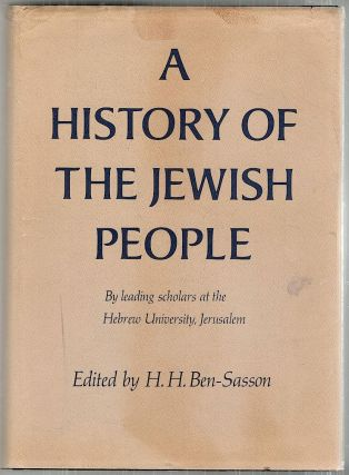 History of the Jewish People. H. H. Ben-Sasson.
