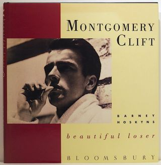 Montgomery Clift; Beautiful Loser. Barney Hoskyns