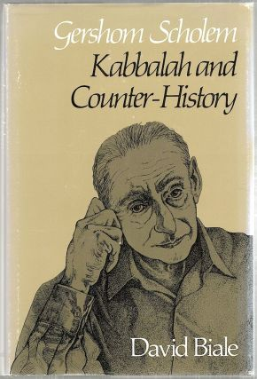 Gershom Scholem; Kabbalah and Counter-History. David Biale.