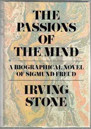 Passions of the Mind; A Novel of Sigmund Freud. Irving Stone.