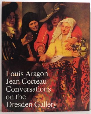 Conversations on the Dresden Gallery. Louis / Cocteau Aragon, Jean.