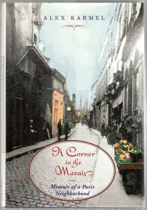 Corner in the Marais; Memoir of a Paris Neighborhood. Alex Karmel