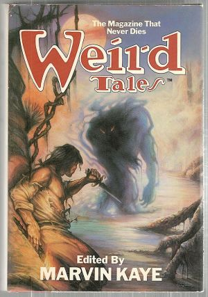 Weird Tales; The Magazine That Never Dies. Marvin Kaye