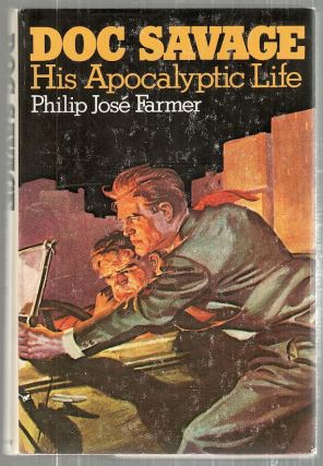 Doc Savage; His Apocalyptic Life. Philip José Farmer