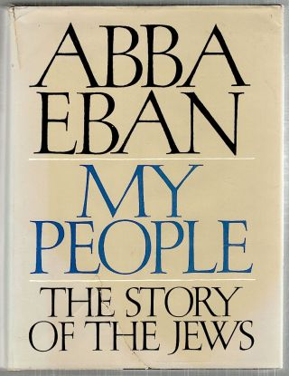 My People; The Story of the Jews. Abba Eban.