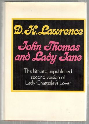 John Thomas and Lady Jane; The Second Version of Lady Chatterley's Lover. D. H. Lawrence.