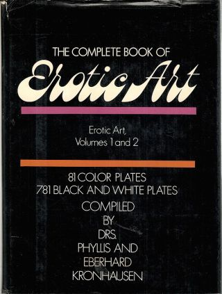 Complete Book of Erotic Art; Erotic Art, Volumes 1 and 2. Phyllis Kronhausen, Eberhard, compiled