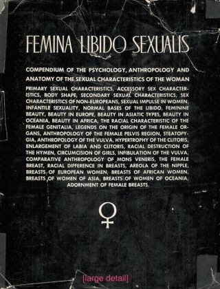 Femina Libido Sexualis; Compendium of the Psychology, Anthropology and Anatomy of the Sexual Characteristics of the Woman