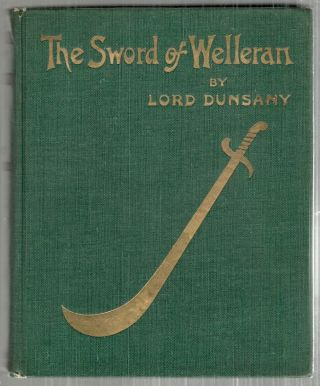 Sword of Welleran; And Other Stories. Lord Dunsany