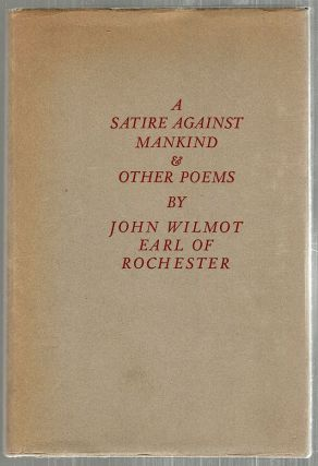 Satire Against Mankind; And Other Poems. John Wilmot, Earl of Rochester