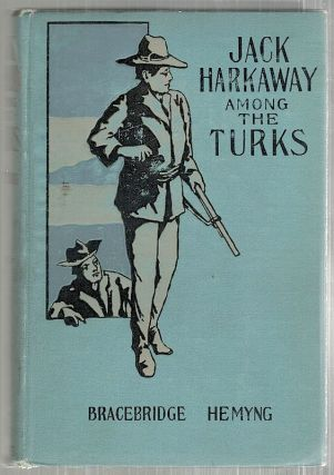 "Jack Harkaway's Boy Tinker Among the Turks; Being the Conclusion of the ""Adventures of Young Jack..."