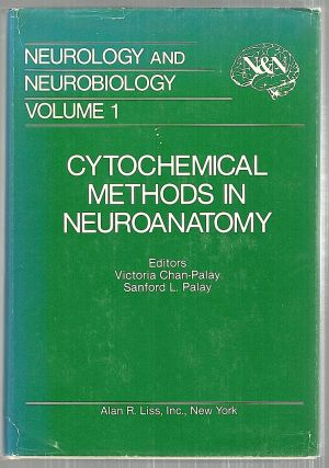 Cytochemical Methods in Neuroanatomy. Victoria Chan-Palay, Sanford L. Palay.