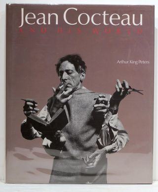 Jean Cocteau and His World; An Illustrated Biography. Arthur King Peters