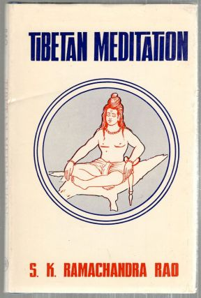 Tibetan Meditation; Theory and Practice. S. K. Ramachandra Rao.
