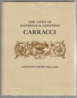 Lives of Annibale & Agostino Carracci. Giovanni Pietro Bellori