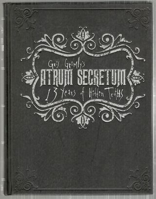 Atrum Secretum; 13 Years of Hidden Truths. Gris Grimly