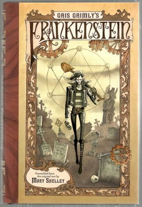 Frankenstein; Assembled from the Original Text by Mary Shelley. Gris Grimly
