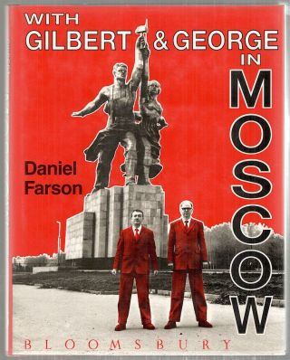 With Gilbert & George in Moscow. Daniel Farson