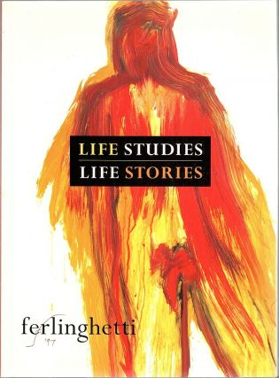 Life Studies Life Stories; 80 Works on Paper. Lawrence Ferlinghetti