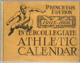 Intercollegiate Athletic Calendar; Vol VI 1852—1906. W. F. Tyler, C. E. Cheney, edit