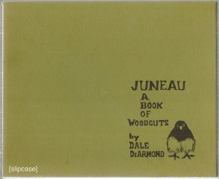 Juneau; A Book of Woodcuts. Dale De Armond