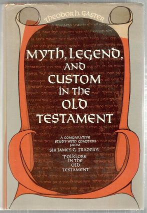 Myth, Legend, and Custom in the Old Testament; A Comparative Study with Chapters from Sir James...