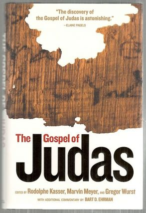 Gospel of Judas; From Codex Tchacos. Rodolphe Kasser, Marvin Meyer, Gregor Wurst