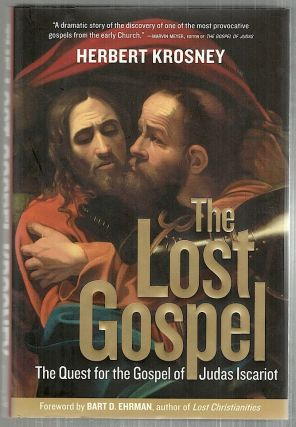 Lost Gospel; The Quest for the Gospel of Judas Iscariot. Herbert Krosney.