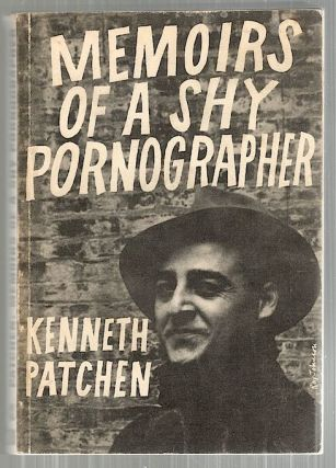 Memoirs of a Shy Pornographer; An Amusement. Kenneth Patchen.