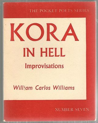 Kora in Hell; Improvisations. William Carlos Williams.