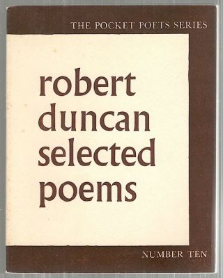 Selected Poems. Robert Duncan.