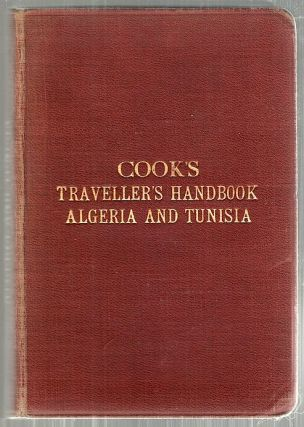 Traveller's Handbook for Algeria and Tunisia. Thos Cook, Son