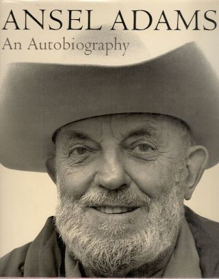 Ansel Adams; An Autobiography. Ansel Adaams, Mary Street Alinder
