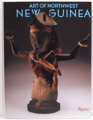 Art of Northwest New Guines; From Geelvink Bay, Humboldt Bay, and Lake Sentani. Suzanne Greub