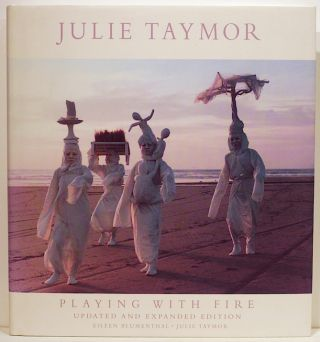Playing with Fire; Theater, Opera, Film. Julie Taymor, Eileen Blumenthal