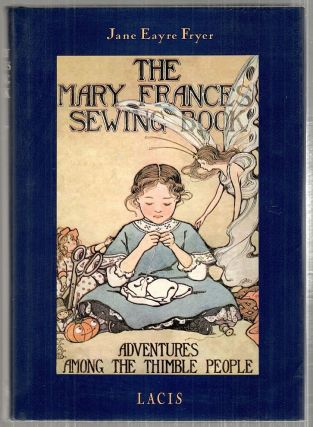 Mary Frances Sewing Book; Or Adventures Among the Thimble People. Jane Eayre Fryer