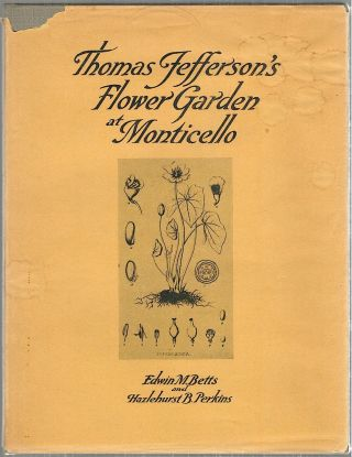 Thomas Jefferson's Flower Garden at Monticello. Edwin M. Betts, Hazlehurst Bolton Perkins.