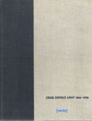 Israel Defense Army 1948-1958; A Pictorial Review. Lt Col. Gershon Rivlin