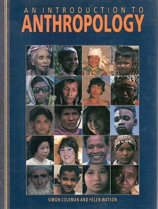 Introduction to Anthropology. Simon Coleman, Helen Watson.