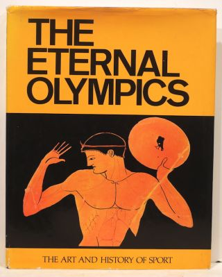 Eternal Olympics; The Art and History of Sport. Nicolas Yalouris