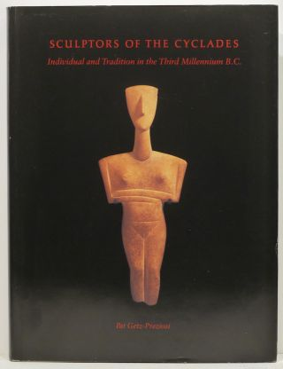 Sculptor of the Cyclades; Individual and Tradition in the Third Millennium B.C. Pat Getz-Preziosi