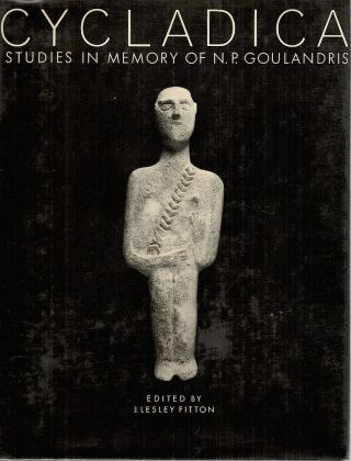 Cycladica; Studies in Memory of N. P. Goulandris. J. Lesley Fitton