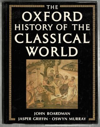 Oxford History of the Classical World. John Boardman, Oswyn Murray, Jasper Griffin