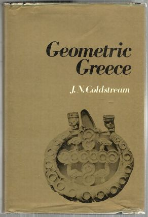 Geometric Greece. J. N. Coldstream