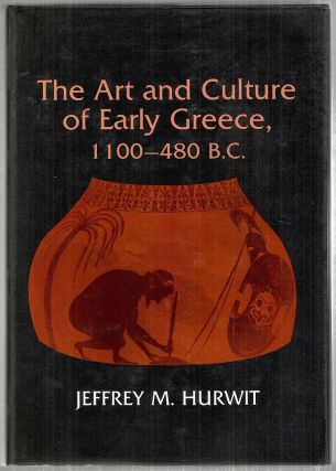 Art and Culture of Early Greece; 1100-480 B.C. Jeffrey M. Hurwit.