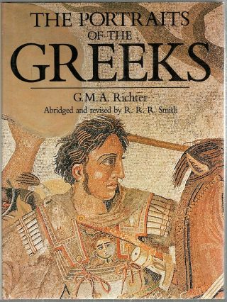 Portraits of the Greeks. Gisela M. A. Richter.